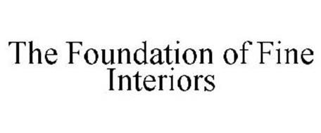 THE FOUNDATION OF FINE INTERIORS
