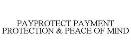 PAYPROTECT PAYMENT PROTECTION & PEACE OF MIND