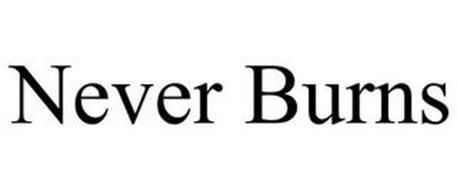 NEVER BURNS