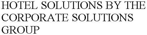 HOTEL SOLUTIONS BY THE CORPORATE SOLUTIONS GROUP