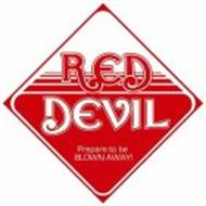 RED DEVIL PREPARE TO BE BLOWN AWAY!