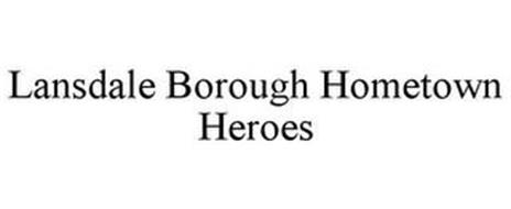 LANSDALE BOROUGH HOMETOWN HEROES