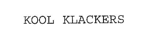KOOL KLACKERS
