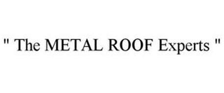 """ THE METAL ROOF EXPERTS """