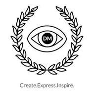 DM CREATE.EXPRESS.INSPIRE.