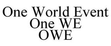 ONE WORLD EVENT ONE WE OWE