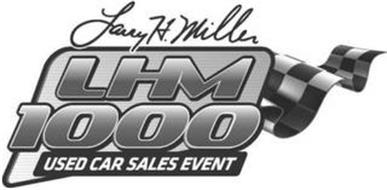 LARRY H. MILLER LHM 1000 USED CAR SALES EVENT