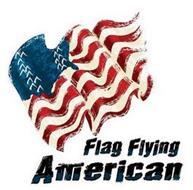 FLAG FLYING AMERICAN