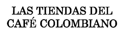 LAS TIENDAS DEL CAFE COLOMBIANO