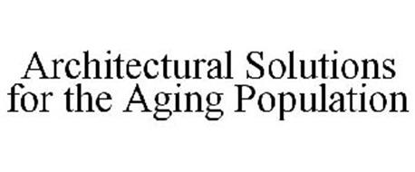 ARCHITECTURAL SOLUTIONS FOR THE AGING POPULATION