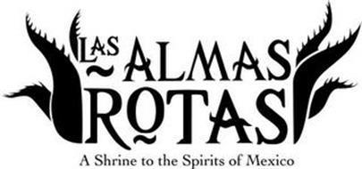 LAS ALMAS ROTAS A SHRINE TO THE SPIRITS OF MEXICO