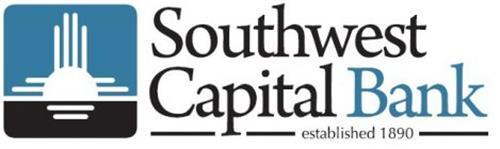 SOUTHWEST CAPITAL BANK ESTABLISHED 1890