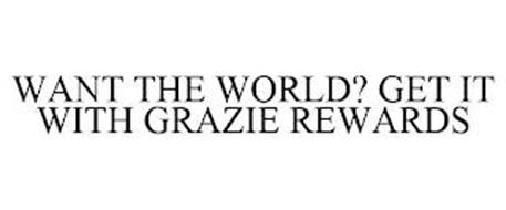 WANT THE WORLD? GET IT WITH GRAZIE REWARDS