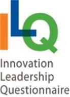 ILQ INNOVATION LEADERSHIP QUESTIONNAIRE