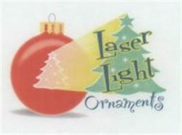 LASER LIGHT ORNAMENTS