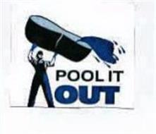 POOL IT OUT