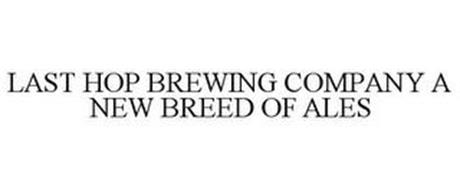 LAST HOP BREWING COMPANY A NEW BREED OFALES