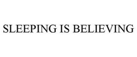 SLEEPING IS BELIEVING