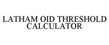 LATHAM OID THRESHOLD CALCULATOR