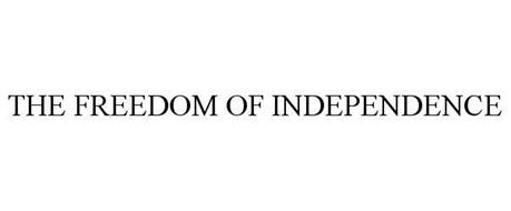THE FREEDOM OF INDEPENDENCE