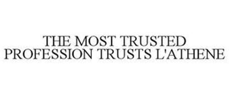 THE MOST TRUSTED PROFESSION TRUSTS L'ATHENE