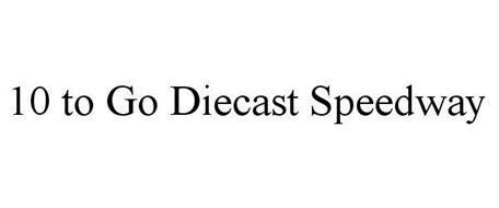 10 TO GO DIECAST SPEEDWAY