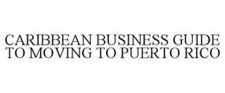 CARIBBEAN BUSINESS GUIDE TO MOVING TO PUERTO RICO