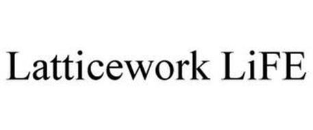 LATTICEWORK LIFE