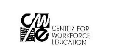 CWE CENTER FOR WORKFORCE EDUCATION