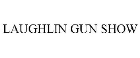 LAUGHLIN GUN SHOW