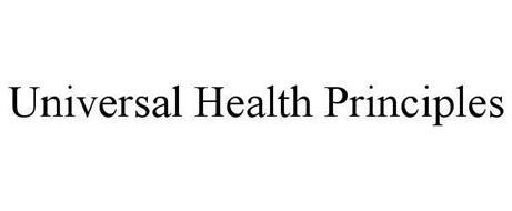 UNIVERSAL HEALTH PRINCIPLES