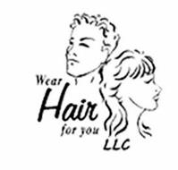 WEAR HAIR FOR YOU LLC