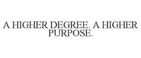 A HIGHER DEGREE. A HIGHER PURPOSE.