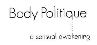 BODY POLITIQUE A SENSUAL AWAKENING