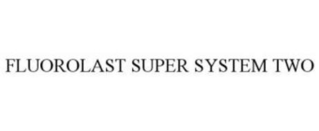 FLUOROLAST SUPER SYSTEM TWO
