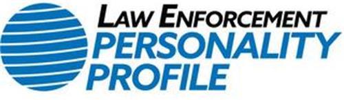 LAW ENFORCEMENT PERSONALITY PROFILE