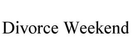 DIVORCE WEEKEND