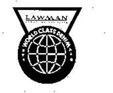 LAWMAN GROUP INTERNATIONAL WORLD CLASS DENIM