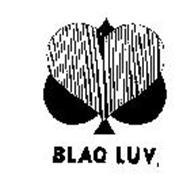 BLAQ LUV.