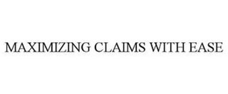 MAXIMIZING CLAIMS WITH EASE