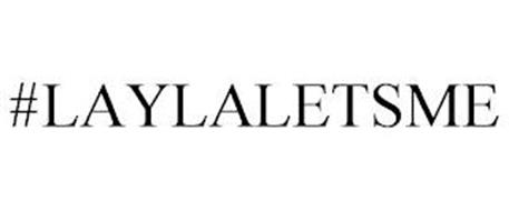 #LAYLALETSME