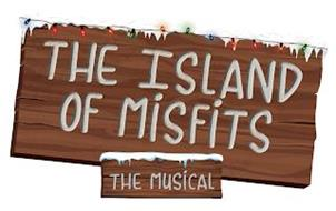 THE ISLAND OF MISFITS THE MUSICAL