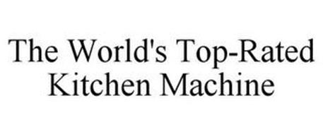 THE WORLD'S TOP-RATED KITCHEN MACHINE