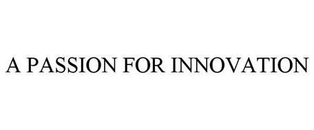 A PASSION FOR INNOVATION