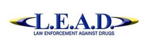 L.E.A.D. LAW ENFORCEMENT AGAINST DRUGS