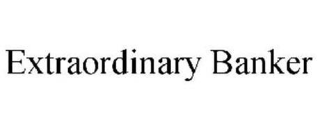 EXTRAORDINARY BANKER