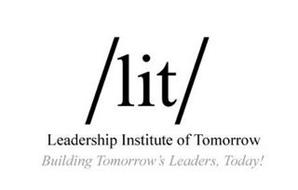 /LIT/ LEADERSHIP INSTITUTE OF TOMORROW BUILDING TOMORROW'S LEADERS, TODAY!
