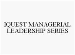 IQUEST MANAGERIAL LEADERSHIP SERIES