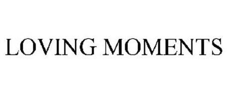LOVING MOMENTS