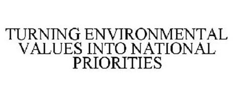 TURNING ENVIRONMENTAL VALUES INTO NATIONAL PRIORITIES